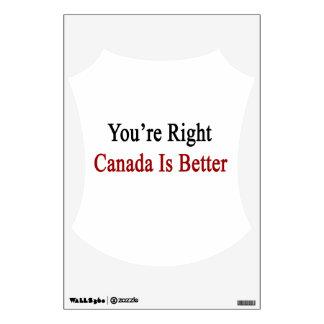 Usted es Canadá derecho es mejor Vinilo Adhesivo
