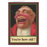 ¿Usted es cómo es viejo? Cumpleaños Tarjeton