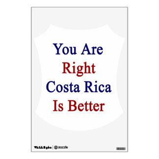 Usted es Costa Rica adecuado es mejor
