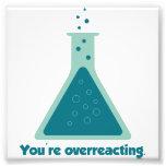 Usted es cubilete Overreacting de la ciencia de la Impresiones Fotográficas