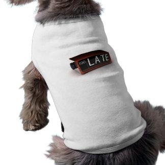 Usted es demasiado atrasado ropa de perro