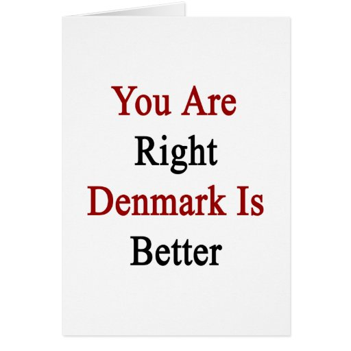 Usted es Dinamarca derecha es mejor Tarjetón