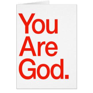 Usted es dios tarjeta de felicitación