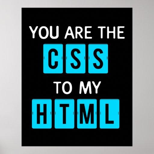Usted es el CSS a mi HTML Posters