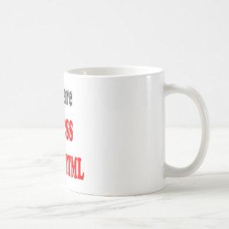 Usted es el CSS a mi HTML Taza De Café