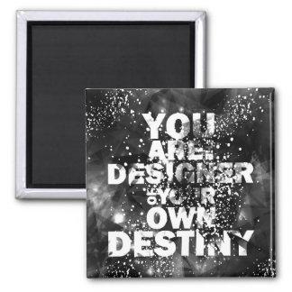 Usted es el diseñador de su propio destino imán cuadrado