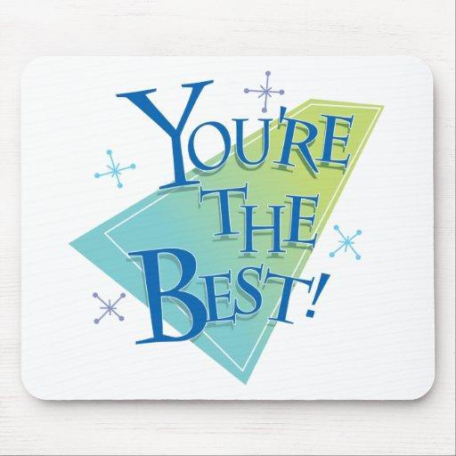 ¡Usted es el mejor! Alfombrillas De Ratones
