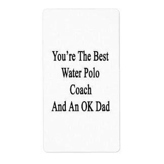 Usted es el mejor coche del water polo y un papá etiqueta de envío