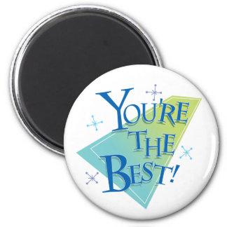 ¡Usted es el mejor! Imán Redondo 5 Cm