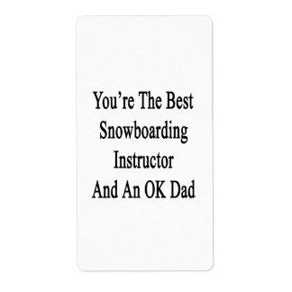 Usted es el mejor instructor de la snowboard y Una Etiqueta De Envío