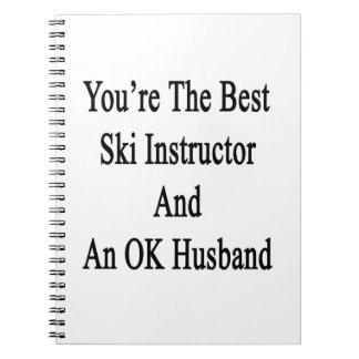Usted es el mejor instructor del esquí y un marido libro de apuntes con espiral