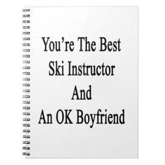Usted es el mejor instructor del esquí y un novio libreta espiral