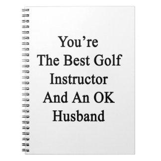 Usted es el mejor instructor del golf y un marido libreta espiral