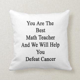 Usted es el mejor profesor de matemáticas y le ayu almohada