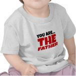 Usted es el padre camiseta