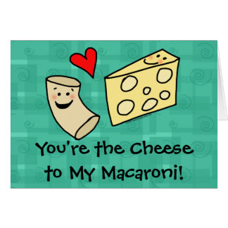 Usted es el queso a mis macarrones, tarjeta del dí