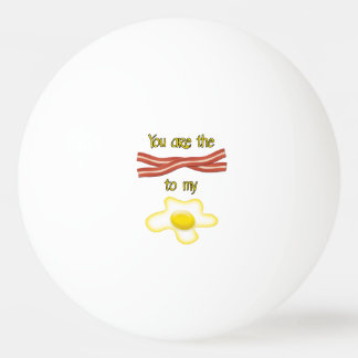 Usted es el tocino a mi huevo pelota de tenis de mesa