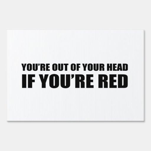 Usted es fuera de su cabeza si usted es rojo señal