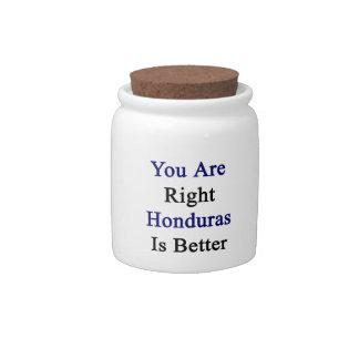 Usted es Honduras derecha es mejor Jarra Para Caramelo