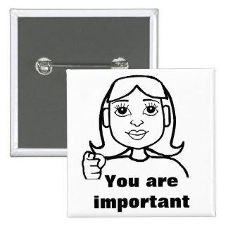Usted es importante pin cuadrado