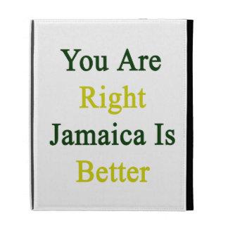 Usted es Jamaica derecha es mejor