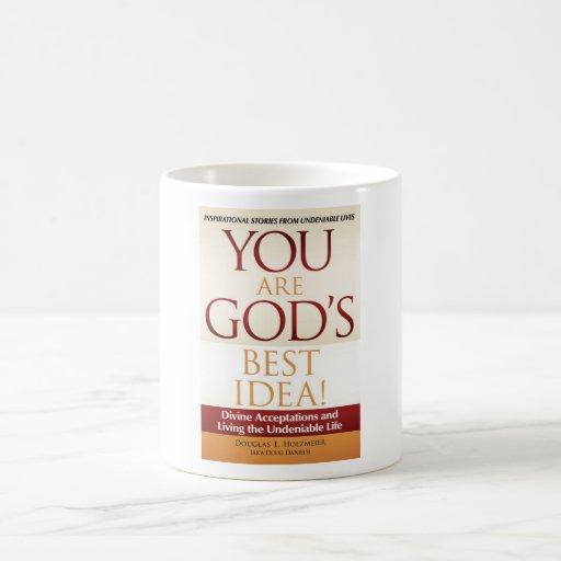 ¡Usted es la mejor idea de dios! Taza