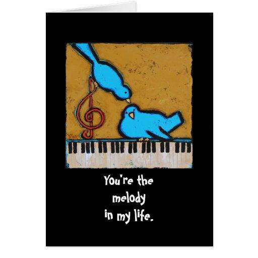 Usted es la melodía en mi tarjeta de la vida