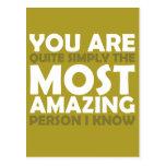Usted es la persona más asombrosa que conozco postal