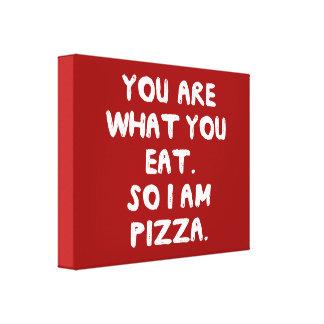 Usted es lo que usted come. Soy tan pizza Impresión En Lienzo