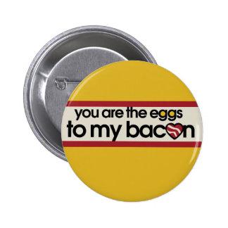 Usted es los huevos a mi tocino pin redondo 5 cm
