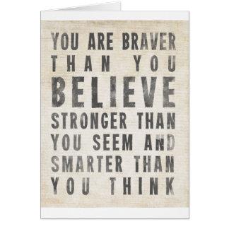 Usted es más valiente que usted cree tarjeta de felicitación