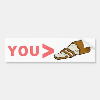 Usted es mayor que el pan cortado divertido pegatina de parachoque