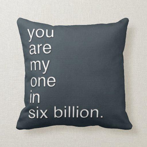 usted es mi en seis mil millones cojines
