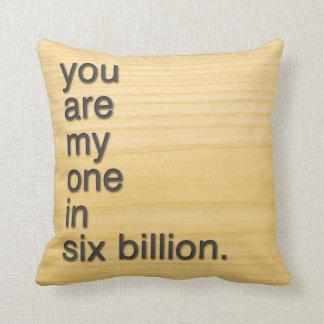 usted es mi en seis mil millones cojín
