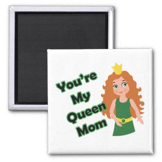 Usted es mi mamá de la reina, el día de madre imán cuadrado
