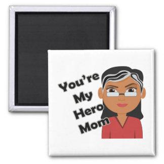 Usted es mi mamá del héroe, el día de madre imán cuadrado