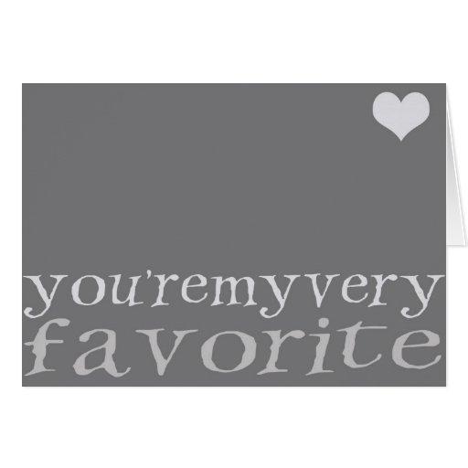 Usted es mi mismo favorito tarjeta de felicitación