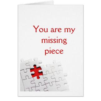 Usted es mi pedazo que falta tarjeta de felicitación