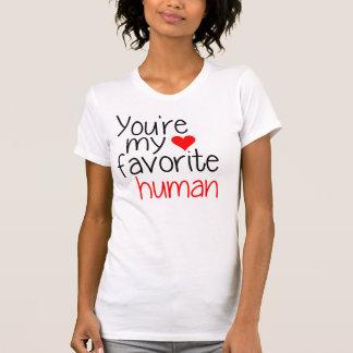Usted es mi ser humano del favorito camiseta