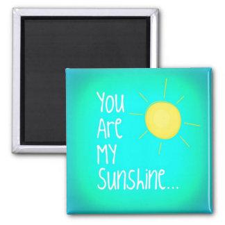 Usted es mi sol. iman para frigorífico