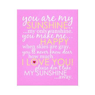 Usted es mi sol - rosa - lona envuelta lienzo envuelto para galerías