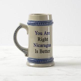 Usted es Nicaragua derecha es mejor Taza De Café