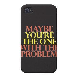 """""""Usted es quizá el que está con el problema """" iPhone 4 Funda"""