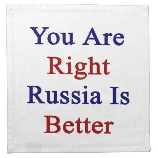 Usted es Rusia derecha es mejor Servilletas Imprimidas
