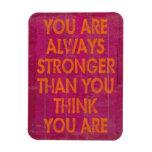 Usted es siempre más fuerte que usted piensa imán foto rectangular