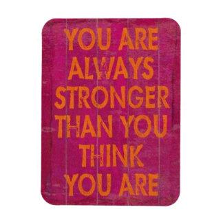 Usted es siempre más fuerte que usted piensa imán rectangular