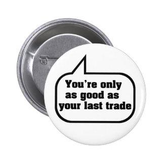 Usted es solamente tan bueno como su comercio chapa redonda 5 cm