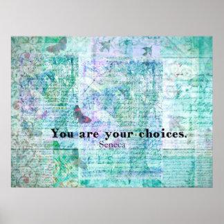 Usted es su CITA del SENECA de las opciones Póster