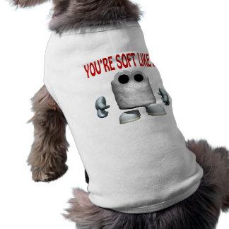 Usted es suave como una melcocha camiseta de perrito
