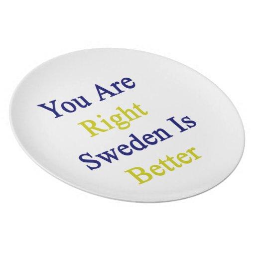 Usted es Suecia derecha es mejor Platos